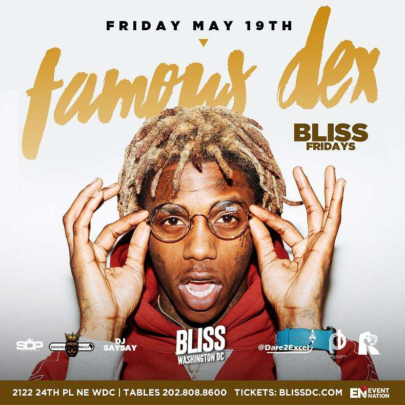 Famous Dex At Bliss