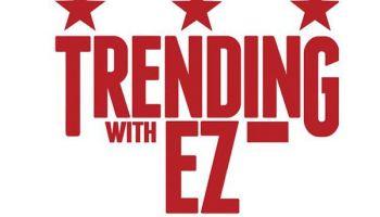 Trending With EZ