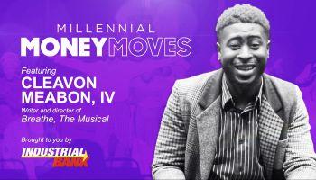 Millennial Money Moves: Cleavon Meabon, IV