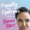 Empathy & Eyebrows Podcast