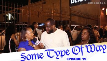 Some Type Of Way Ep. 19
