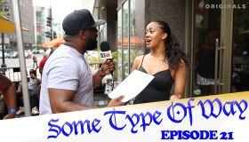 Some Type Of Way Ep. 21