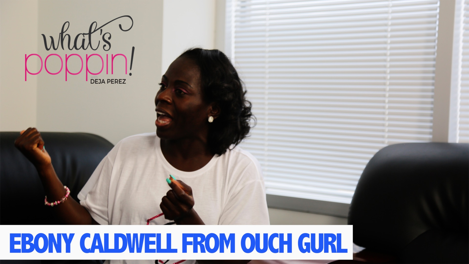 What's Poppin With Eboni Caldwell From Ouch Gurl