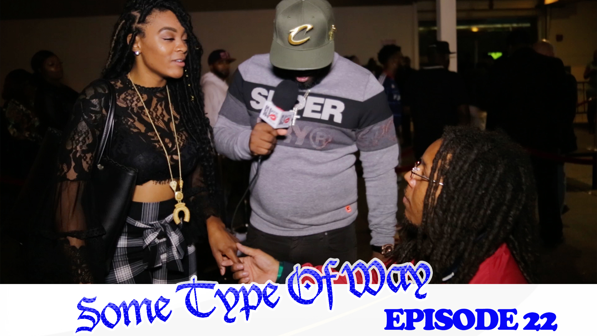 Some Type Of Way Episode 22