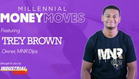 Millennial Money Moves with Trey Brown - MNR Dips