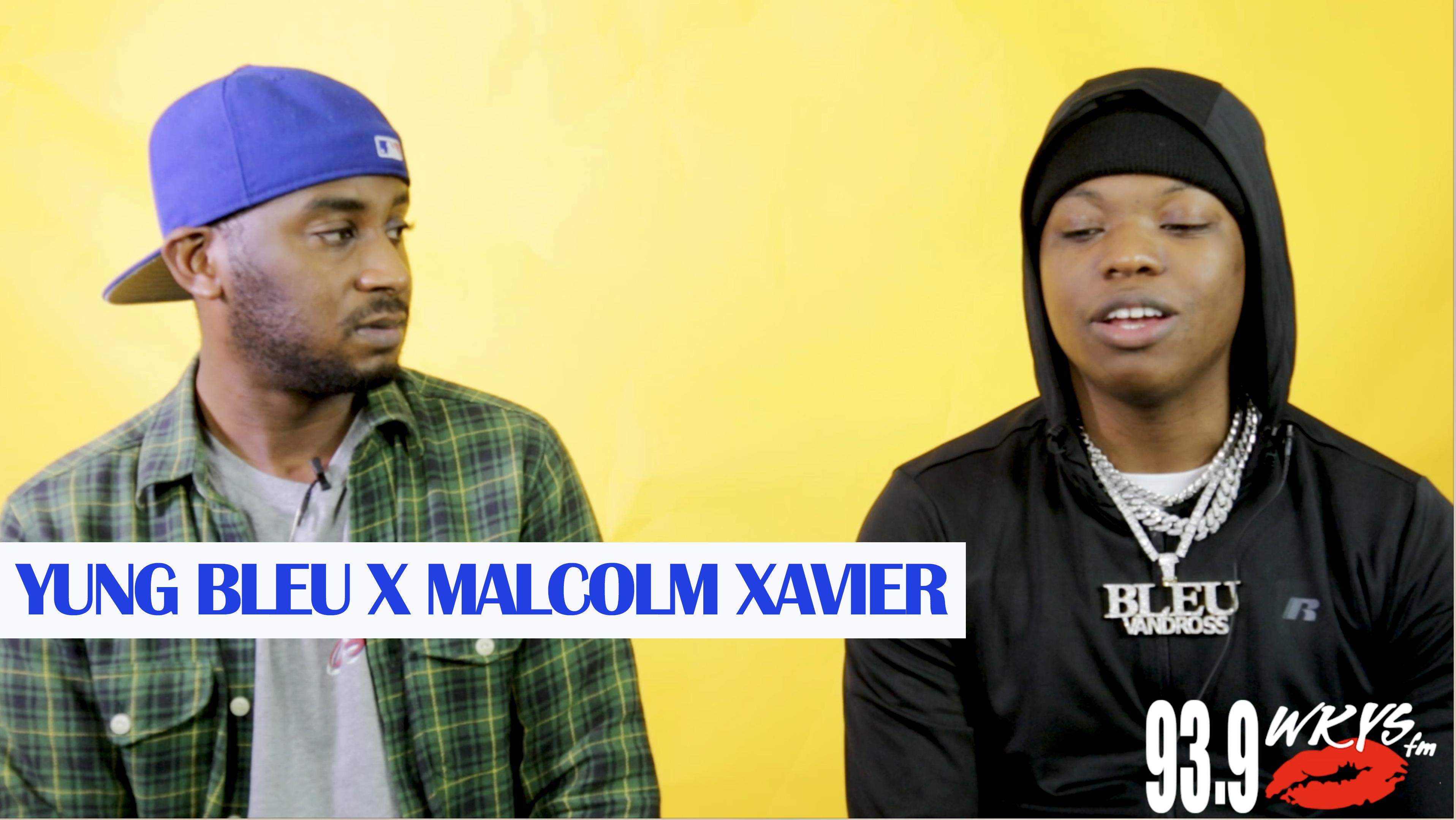 Malcolm Xavier Talks With Yung Bleu