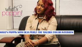 What's Poppin With Deja Perez and Tiaudra Taylor