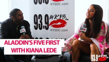 Aladdin's Five First With Kiana Lede