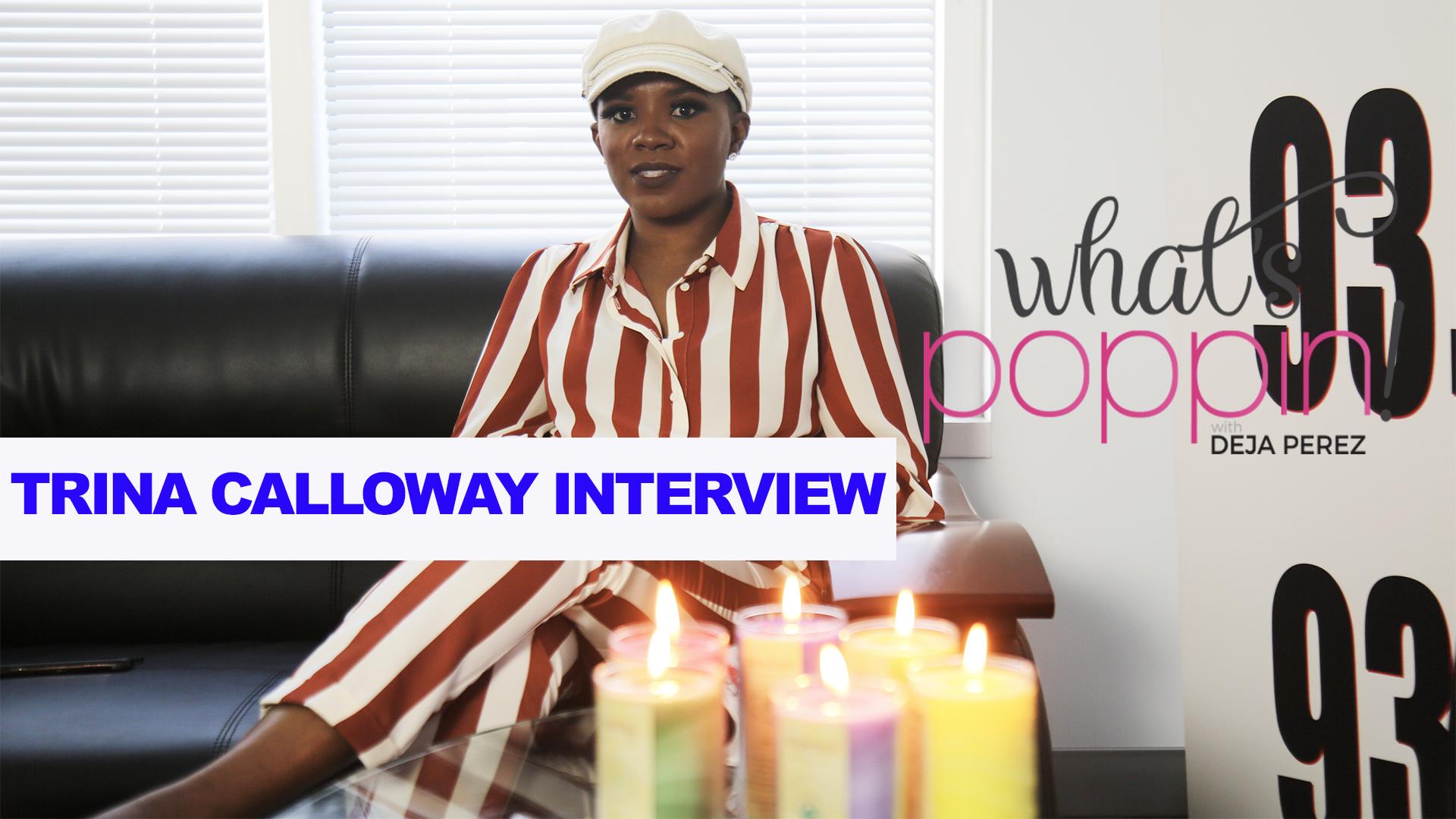 What's Poppin: Trina Calloway