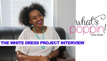 What's Poppin: The White Dress Project