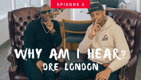 Why Am I Hear? - Dre London - Episode 3