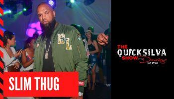 Slim Thug: QuickSilva Show