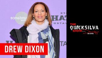 Drew Dixon x The QuickSilva Show with Dominique Da Diva