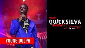 Young Dolph x The QuickSilva Show with Dominique Da Diva